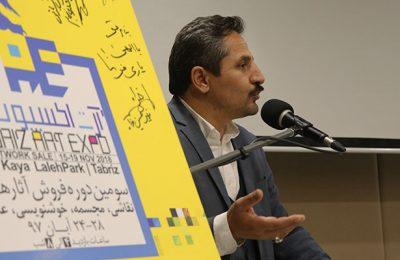 شهردار تبریز: مردم را با هنر آشنا کنیم و مردم باید التماس کنند تا اثر هنری را بخرند